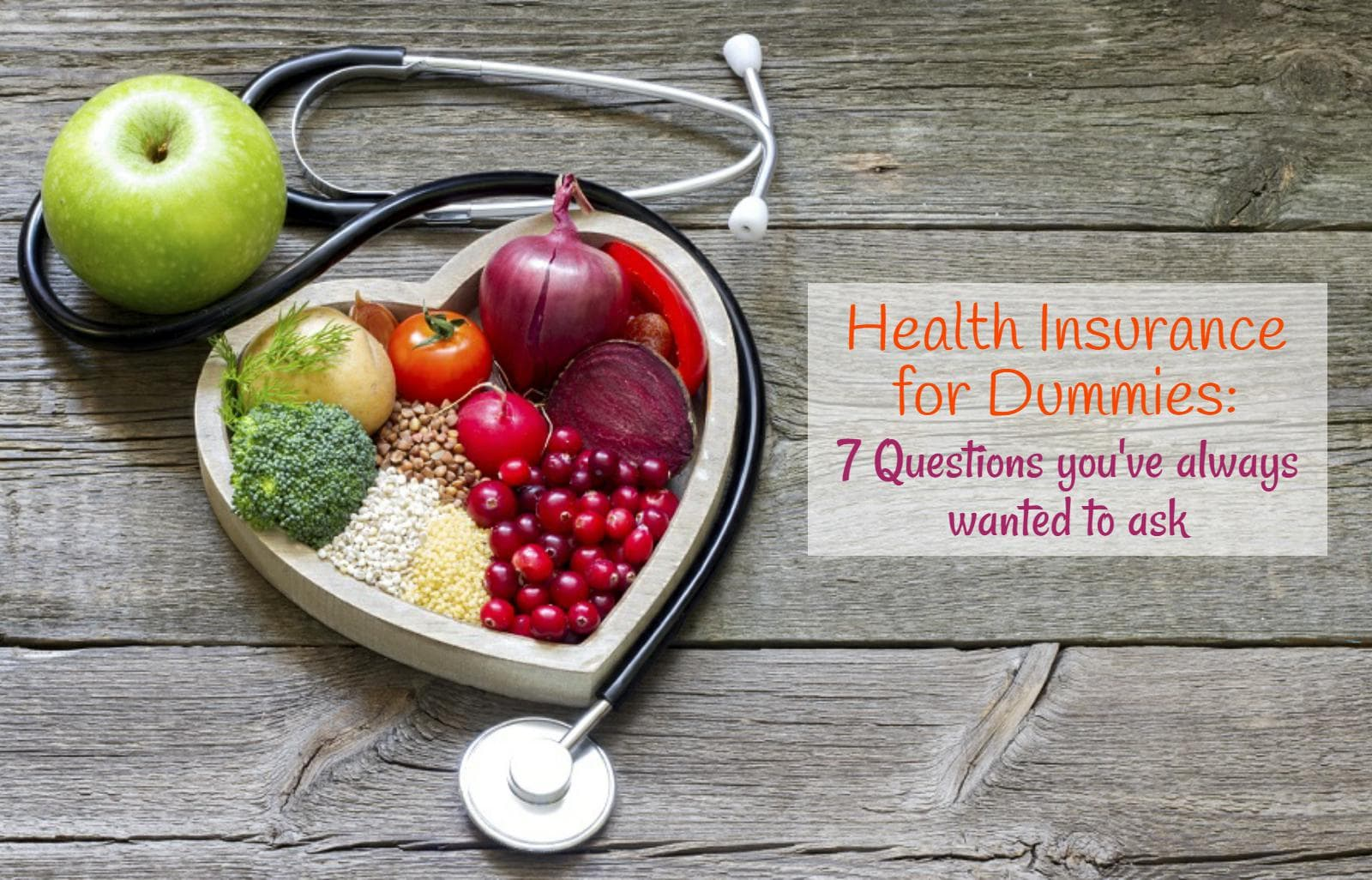 Health insurance for dummies: 6 essential questions and answers