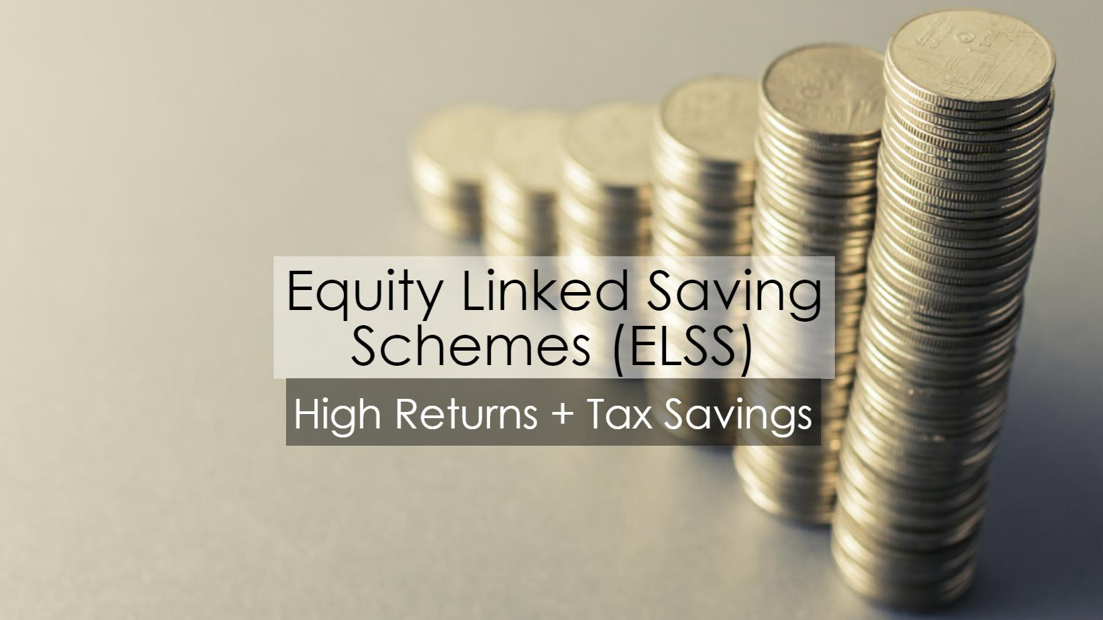 Equity Linked Savings Schemes: High returns + tax savings (Part I)