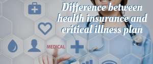 Is your Health Insurance plan adequate to cover critical illness?